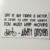 """""""Life is Like Riding a Bicycle"""" - Cycling Magnet - Albert Einstein"""