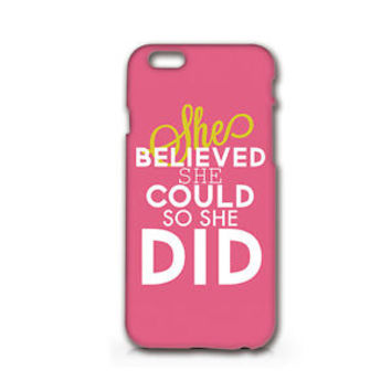 """She Believed She Could"" Quote Iphone 6 case Plastic Phone Case Cover Skin"