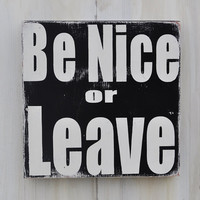 Custom Wood Sign - Be Nice - Typography Word Art, Hand Painted Home Wall Decor