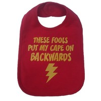 These Fools Put My Cape On Backwards Bib Superhero Baby Shower Gift - Red