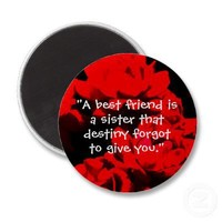 """""""A best friend is a sister"""" Magnet from Zazzle.com"""
