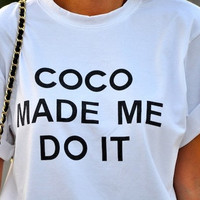 Coco made me do it white tshirt for women tshirts shirts shirt top