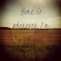 Home is Wherever I'm With You Art Print by Josrick | Society6
