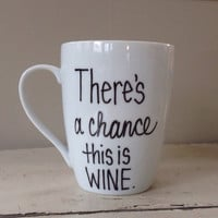 Handwritten Coffee Mug, funny mug, wine lover, funny gift, valentines day gift
