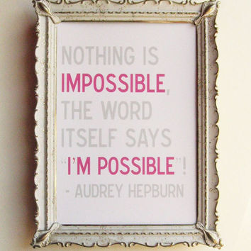 Nothing is Impossible  5 x 7 Audrey Hepburn by 3LambsGraphics