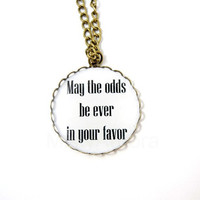 Hunger Games Necklace Quote May the odds be ever in by MistyAurora