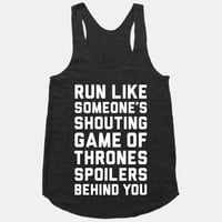 Run Like Someone's Shouting Game Of Thrones Spoilers Behind You