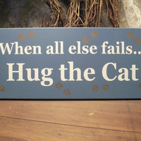 Hug the Cat Funny Wood Sign Painted Plaque Wall Decor