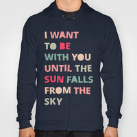 Until the Sun Falls from the Sky Hoody by Good Sense