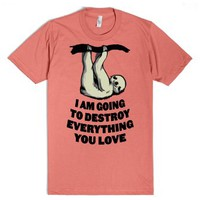 I Am Going to Destroy Everything You Love-Pomegranate T-Shirt