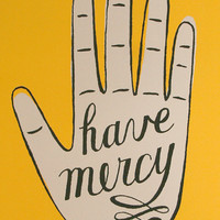 $25.00 screenprinted poster have mercy hand by JordanGraceOwens on Etsy