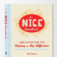 The Nice Handbook: Simple Instructions For Making A Big Difference By Ruth Peterson - Assorted One