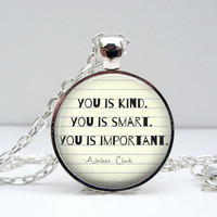 You is Kind You is Smart You is Important Quote Necklace: The Help Movie. Silver Jewelry. Quote Jewelry. Handmade Jewelry. Lizabettas