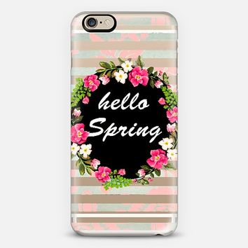 HELLO SPRING - PHONE CASE iPhone 6 case by Nika Martinez | Casetify