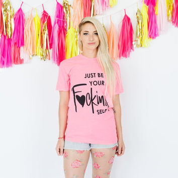 T-shirt  (Neon Pink)  Just be Your Self
