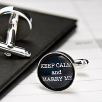 Keep Calm and Marry Me Cufflinks - Perfect Gift for the Groom