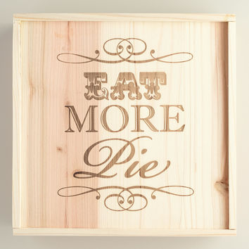 'Eat More Pie' Wood Pie Box - World Market