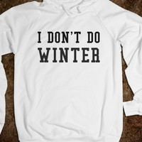 Supermarket: I Don't Do Winter Hoodie from Glamfoxx Shirts