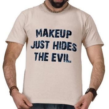 Makeup just hides the evil tshirts from Zazzle.com