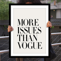 """Wall Art Decor """"More Issues Than Vogue"""" Typography Poster"""