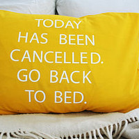 'Today Has Been Cancelled' Cushion Cover