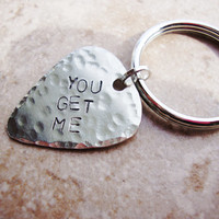 You get me silver guitar pick keychain hand stamped