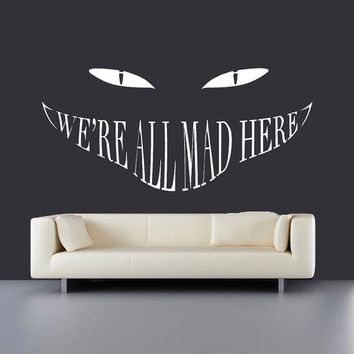 Wall Decal Vinyl Sticker Decals Art Decor Design SignWe All Mad Here Cat Alice Fairy Story Words Quote Dorm Bedroom Fashion Style (r436)