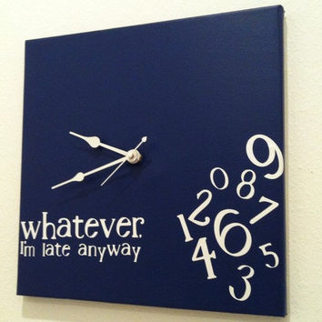 Whatever, I'm late anyway clock navy and white