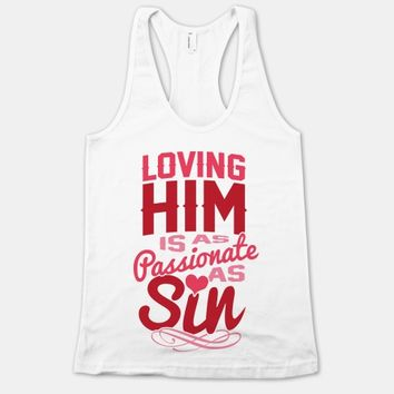 Loving Him Is As Passionate As Sin