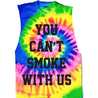 You Cant Smoke Tie Dye