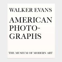 Walker Evans: American Photographs. Seventy-Fifth Anniversary Edition