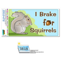 I Brake for Squirrels - Funny SLAP-STICKZ TM Premium Sticker