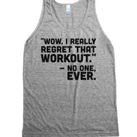 No One Ever Regretted Working Out-Unisex Athletic Grey Tank