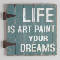 Life is Art Sign
