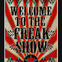 FREAK SHOW, typographic print inspired by vintage circus, carnival and creepy side show posters, goth art, macabre humor print, dorm art