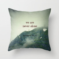We Are Never Alone Throw Pillow by Shawn Terry King | Society6