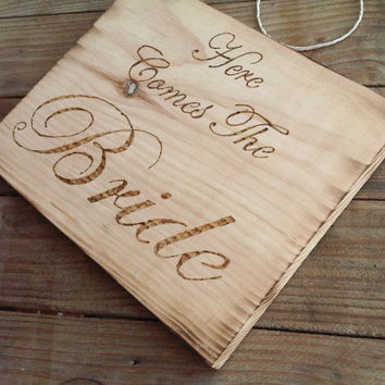 "Rustic wedding - ""Here Comes the Bride"" wood burned sign!"