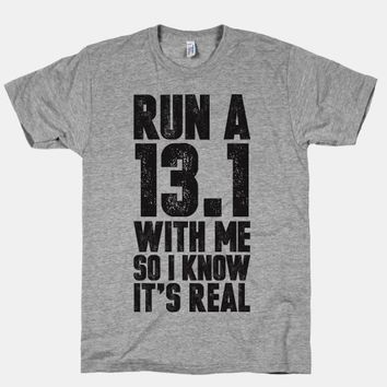 Run a 13.1 With Me So I Know It's Real