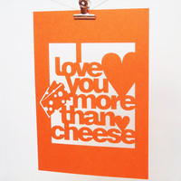 Papercut Poster I Love You More Than Cheese Orange by Storeyshop