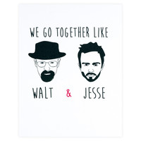 We Go Together Like Walt And Jesse Card