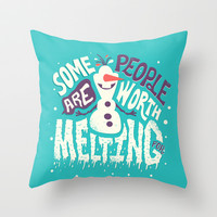 Frozen Olaf: Some People Are Worth Melting For Throw Pillow by Risa Rodil