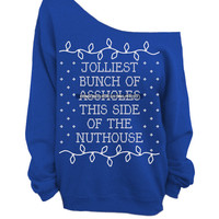 Ugly Christmas Sweater - Blue Slouchy Oversized CREW - Jolliest Bunch of  *ssholes