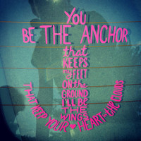 "You Be the Anchor - Car Window Decal, Laptop Decal - Lettering is 5 1/4"" W by 7"" H"