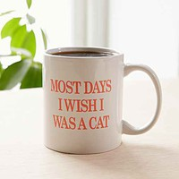 Most Days I Wish I Was A Cat Mug- Orange One