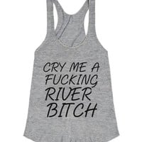 Cry Me A Fucking River Bitch-Female Athletic Grey T-Shirt