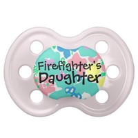 """Firefighter's Daughter"" Baby Girl Pacifier from Zazzle.com"