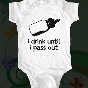i drink until i pass out baby bottle funny by cuteandfunny