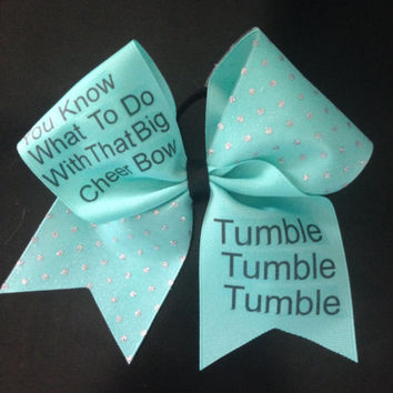 You know What To Do With that Big Cheer bow