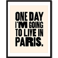 One Day I'm Going to Live In Paris Print in Cream by theloveshop
