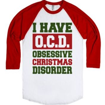 I Have OCD-Unisex White/Red T-Shirt